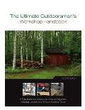 Ultimate Outdoorsmans Workshop Handbook A Fully Illustrated Guide on How to Organize Maintain & Store All Your Outdoor Gear