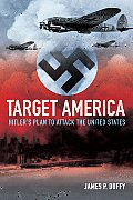 Target America Hitlers Plan to Attack the United States