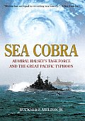 Sea Cobra: Admiral Halsey's Task Force and the Great Pacific Typhoon