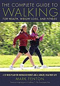 Complete Guide to Walking For Health Weight Loss & Fitness