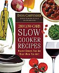 200 Low Carb Slow Cooker Recipes Healthy Dinners That Are Ready When You Are