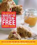 Best Ever Wheat & Gluten Free Baking Book Over 200 Recipes for Muffins Cookies Breads & More