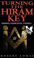 Turning the Hiram Key: Making Darkness Visible
