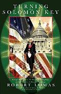 Turning the Solomon Key George Washington the Bright Morning Star & the Secrets of Masonic Astrology
