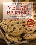 The Joy of Vegan Baking: The Compassionate Cooks' Traditional Treats and Sinful Sweets Cover