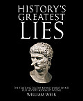 Historys Greatest Lies The Startling Truths Behind World Events Our History Books Got Wrong