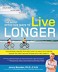 The Most Effective Ways to Live Longer: The Surprising, Unbiased Truth about What You Should Do to Prevent Disease, Feel Great, and Have Optimum Healt Cover