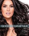 Good to Great Hair: Celebrity Hairstyling Techniques Made Simple Cover