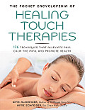 Pocket Encyclopedia of Healing Touch Therapies