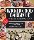 Wicked Good Barbecue Fearless Recipes from Two Damn Yankees Who Have Won the Biggest Baddest BBQ Competitions in the World