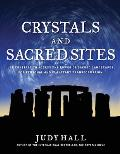 Crystals and Sacred Sites: Use Crystals to Access the Power of Sacred Landscapes for Personal and Planetary Transformation Cover