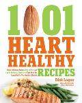 1001 Heart Healthy Recipes Quick Delicious Recipes High in Fiber & Low in Sodium & Cholesterol That Keep You Committed to Your Healthy Lifestyle