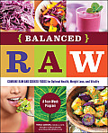 Balanced Raw: Combine Raw and Cooked Foods for Optimal Health, Weight Loss, and Vitality Burst: A Four-Week Program