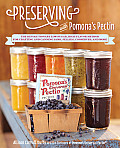 Preserving with Pomonas Pectin The Revolutionary Low Sugar High Flavor Method for Crafting & Canning Jams Jelllies Conserves & More