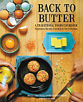 Back to Butter A Traditional Foods Cookbook Nourishing Recipes Inspired by Our Ancestors