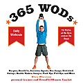 365 Wods: Burpees, Deadlifts, Snatches, Squats, Box Jumps, Situps, Kettlebell Swings, Double Unders, Lunges, Pushups, Pullups, a