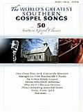 The World's Greatest Gospel Songs: 50 Southern Gospel Classics