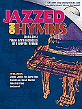 Jazzed on Hymns: Light Jazz Piano Arrangements of Favorite Hymns with CD (Audio)