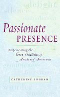 Passionate Presence Experiencing The Sev