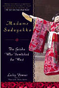 Madame Sadayakko: The Geisha Who Bewitched the West Cover