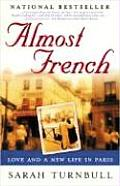 Almost French Love & a New Life in Paris
