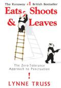Eats, Shoots and Leaves: The Zero Tolerance Approach to Punctuation Cover