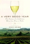 A Very Good Year: The Journey of a California Wine from Vine to Table Cover