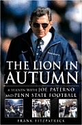 Lion In Autumn A Season With Joe Paterno
