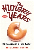 The Hungry Years: Confessions of a Food Addict Cover