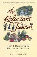 The Reluctant Tuscan: How I Discovered My Inner Italian Cover