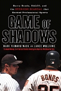 Game Of Shadows Barry Bonds BALCO & the Steroids Scandal That Rocked Professional Sports