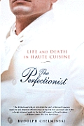 The Perfectionist: Life and Death in Haute Cuisine