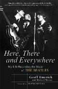 Here, There and Everywhere: My Life Recording the Music of the Beatles Cover