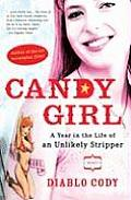 Candy Girl A Year in the Life of an Unlikely Stripper