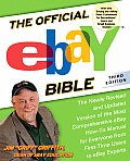 Official eBay Bible The Newly Revised & Updated Version of the Most Comprehensive eBay How To Manual for Everyone from First Time Users