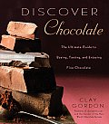 Discover Chocolate The Ultimate Guide to Buying Tasting & Enjoying Fine Chocolates