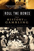 Roll The Bones The History Of Gambling