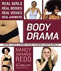 Body Drama Real Girls Real Bodies Real Issues Real Answers