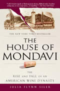 House of Mondavi The Rise & Fall of an American Wine Dynasty