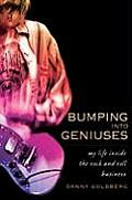 Bumping Into Geniuses My Life Inside the Rock & Roll Business