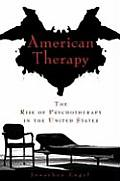 American Therapy The Rise of Psychotherapy in the United States