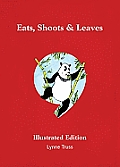 Eats Shoots & Leaves Illustrated Edition the Zero Tolerance Approach to Punctuation