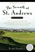 Seventh at St Andrews How Scotsman David McLay Kidd & His Ragtag Band Built the First New Course on Golfs Holy Soil in Nearly a Century