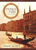 Venice Is A Fish A Sensual Guide