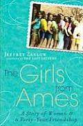 Girls from Ames A Story of Women & Friendship