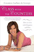 Class with the Countess: How to Live with Elegance and Flair