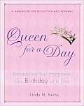 Queen for a Day: Recapturing Your Happiness One Birthday at a Time