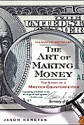 The Art of Making Money: The Story of a Master Counterfeiter Cover