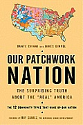 Our Patchwork Nation: The Surprising Truth about the