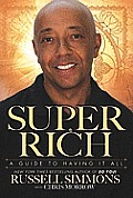 Super Rich A Guide to Having it All